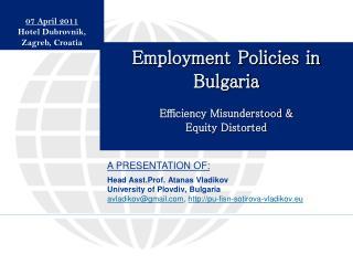 Head Asst.Prof. Atanas Vladikov University of Plovdiv, Bulgaria