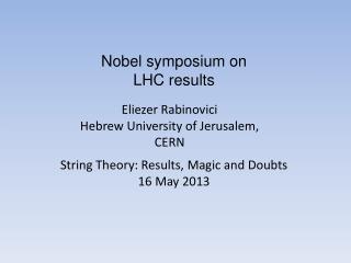 Eliezer Rabinovici Hebrew University of Jerusalem, CERN