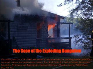 The Case of the Exploding Bungalow