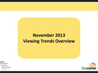 November 2013 Viewing Trends Overview