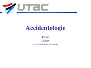 Accidentologie  UTAC CESPA Service Etudes & Essais