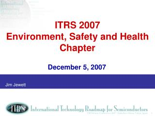 ITRS 2007  Environment, Safety and Health Chapter
