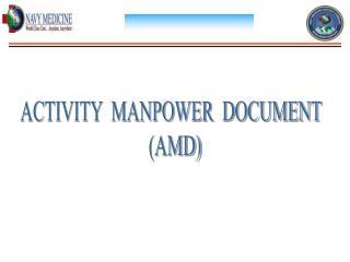 ACTIVITY  MANPOWER  DOCUMENT   (AMD)