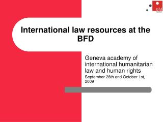 International law resources at the BFD