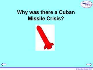 Why was there a Cuban Missile Crisis?