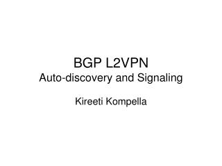 BGP L2VPN Auto-discovery and Signaling