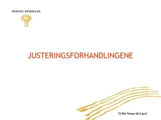 JUSTERINGSFORHANDLINGENE