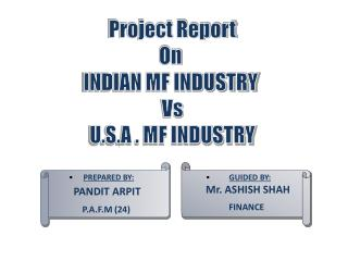 Project Report On  INDIAN MF INDUSTRY  Vs U.S.A . MF INDUSTRY