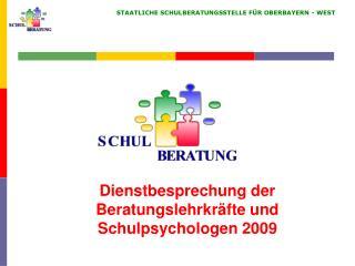 Dienstbesprechung der Beratungslehrkräfte und Schulpsychologen 2009