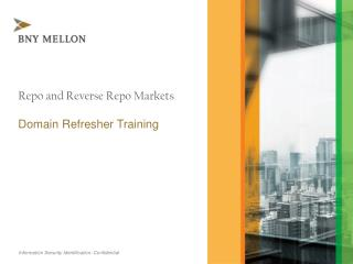 Repo and Reverse Repo Markets Domain Refresher Training