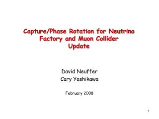Capture/Phase Rotation for Neutrino Factory and Muon Collider Update