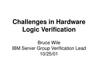 Challenges in Hardware Logic Verification