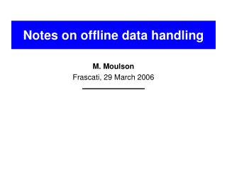 Notes on offline data handling