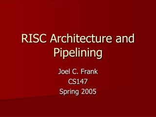 RISC Architecture and Pipelining