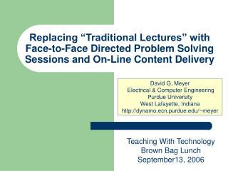 Replacing  Traditional Lectures  with Face-to-Face Directed Problem Solving Sessions and On-Line Content Delivery