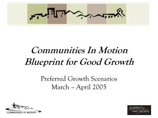 Communities In Motion Blueprint for Good Growth