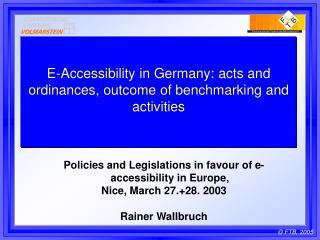 E-Accessibility in Germany: acts and ordinances, outcome of benchmarking and activities