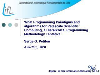 Serge G. Petiton June 23rd,  2008