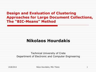 Nikolaos Hourdakis Technical University of Crete Department of Electronic and Computer Engineering