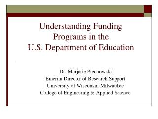 Understanding Funding  Programs in the   U.S. Department of Education
