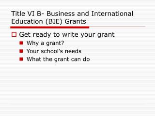 Title VI B- Business and International Education (BIE) Grants