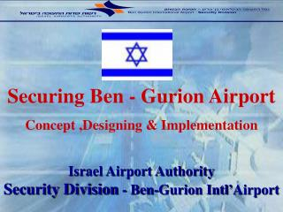 Israel Airport Authority Security Division  - Ben-Gurion Intl'Airport