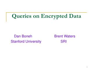 Queries on Encrypted Data