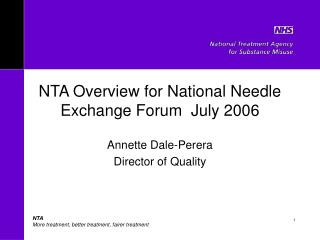 NTA Overview for National Needle Exchange Forum  July 2006
