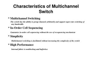 Characteristics of Multichannel Switch