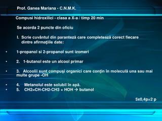 Prof. Ganea Mariana - C.N.M.K.          Compusi hidroxilici - clasa a X-a / timp 20 min