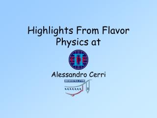 Highlights From Flavor Physics at