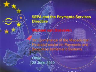 SEPA and the Payments Services         Directive           Michael van Doeveren