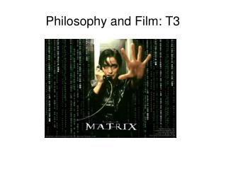 Philosophy and Film: T3