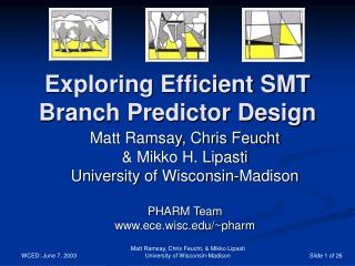 Exploring Efficient SMT Branch Predictor Design