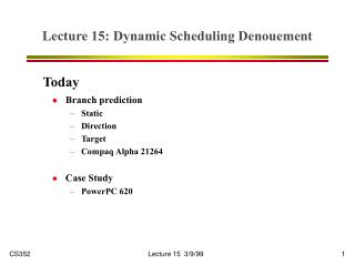 Lecture 15: Dynamic Scheduling Denouement