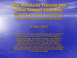 New Standards Training and  Initial Teacher Education University of Leeds, University of Huddersfield and Kirklees EBR