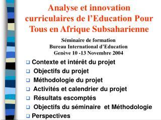 Analyse et innovation curriculaires de l'Education Pour Tous en Afrique Subsaharienne