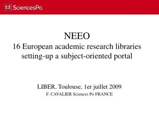 NEEO   16 European academic research libraries setting-up a subject-oriented portal