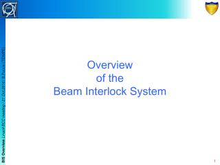 Overview of the  Beam Interlock System