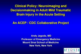 Clinical Policy: Neuroimaging and Decisionmaking in Adult Mild Traumatic Brain Injury in the Acute Setting  An ACEP