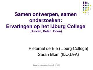 Samen ontwerpen, samen onderzoeken:  Ervaringen op het IJburg College (Durven, Delen, Doen)