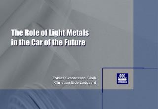 The Role of Light Metals in the Car of the Future