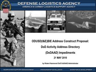 ODUSD(I&E)BIE Address Construct Proposal: DoD Activity Address Directory  (DoDAAD) Impediments