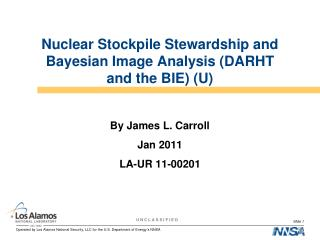 Nuclear Stockpile Stewardship and Bayesian Image Analysis (DARHT and the BIE) (U)