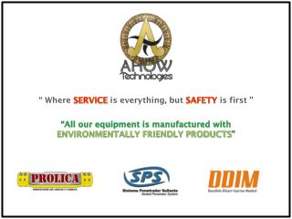 � All our equipment is manufactured with ENVIRONMENTALLY FRIENDLY PRODUCTS �