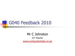 G040 Feedback 2010