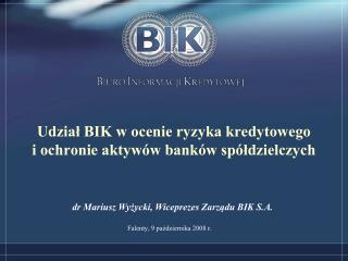 Udział BIK w ocenie ryzyka kredytowego  i ochronie aktywów banków spółdzielczych