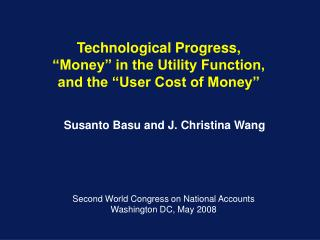"Technological Progress, ""Money"" in the Utility Function, and the ""User Cost of Money"""