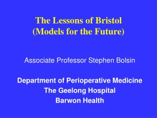 The Lessons of Bristol (Models for the Future)