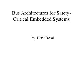 Bus Architectures for Satety-Critical Embedded Systems
